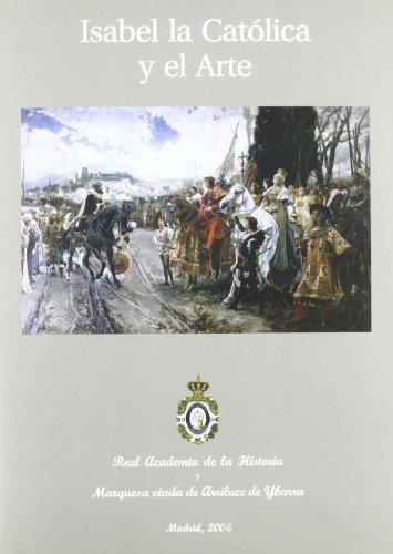 Isabel la Católica y el Arte. (Otras publicaciones.) por Gonzalo (Coord.) Anes y Álvarez de Castrillón