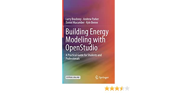 Building Energy Modeling with OpenStudio A Practical Guide for Students and Professionals