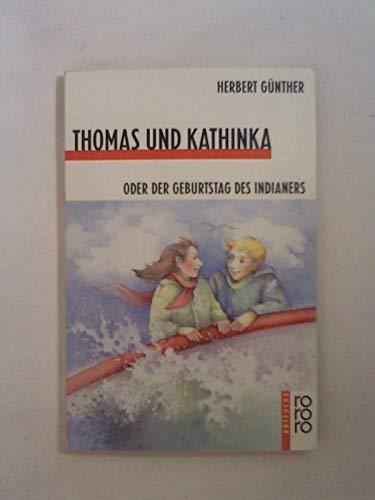 Thomas und Kathinka. Oder Der Geburtstag des Indianers
