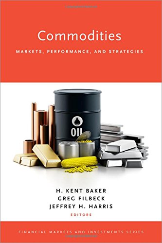 Commodities: Markets, Performance, and Strategies (Financial Markets and Investments)