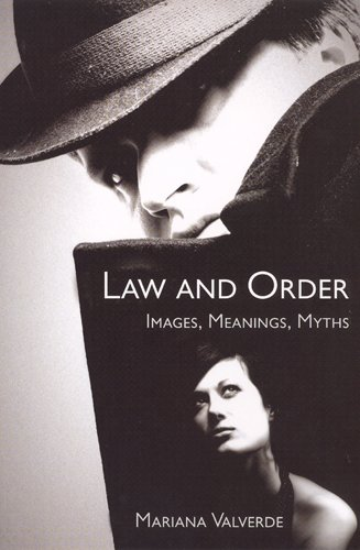 Law and Order: Images, Meanings, Myths (Critical Issues in Crime and Society (Hardcover))