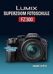 Lumix Superzoom Fotoschule  FZ300