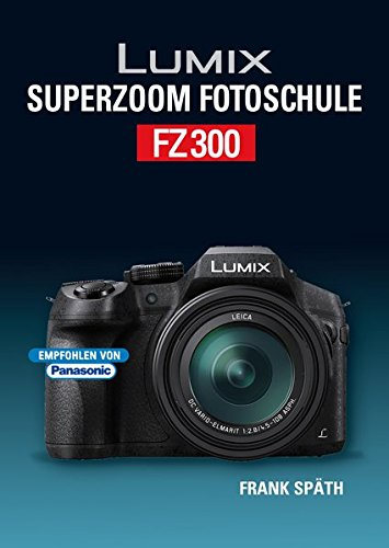 fz300 buch Lumix Superzoom Fotoschule  FZ300