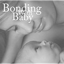Bonding with Baby: Relaxation for Parent and Baby Through Attachment Theory