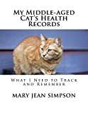 My Middle-aged Cat's Health Records: What I Need to Track and Remember