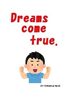 Dreams come true. (English Edition) di [Mori, Tetsuya]