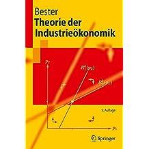 Theorie der Industrieökonomik (Springer-Lehrbuch) (German Edition)