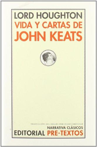 Vida y cartas de John Keats (Narrativa Clásicos)
