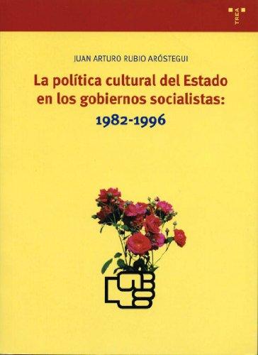 La política cultural del Estado en los gobiernos socialistas: 1982-1996 (Biblioteconomía y Administración Cultural)