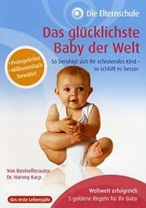 Die Elternschule - Das glücklichste Baby der Welt (das 1.Lebensjahr)