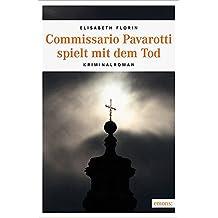 Commissario Pavarotti spielt mit dem Tod (Commissario Pavarotti, Lissie von Spiegel)
