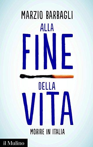 Alla fine della vita: Morire in Italia e in altri paesi occidentali (Contemporanea)