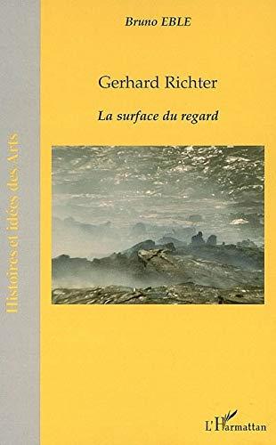 Gerhard Richter: La surface du regard