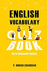 ENGLISH VOCABULARY QUIZ BOOK: WITH UNKNOWN WORDS