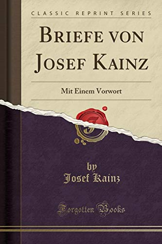Briefe von Josef Kainz: Mit Einem Vorwort (Classic Reprint)