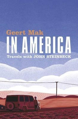 [In America: Travels with John Steinbeck] (By: Geert Mak) [published: November, 2014]