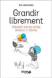 Grandir librement : Témoignage pour une enfance naturelle et créative