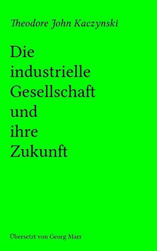Die industrielle Gesellschaft und ihre Zukunft