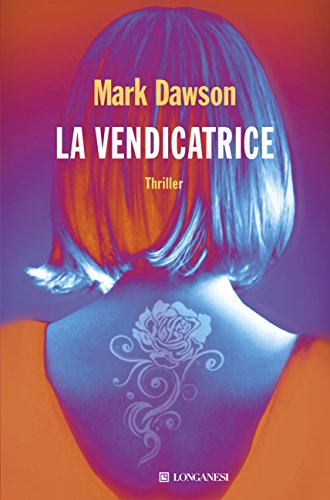 La vendicatrice di [Dawson, Mark]
