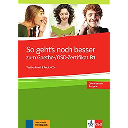 So geht's noch besser zum Goethe-/OSD-Zertifikat B1 : Testbuch (3CD audio)