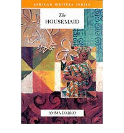 [(The Housemaid)] [ By (author) Amma Darko ] [January, 1999]