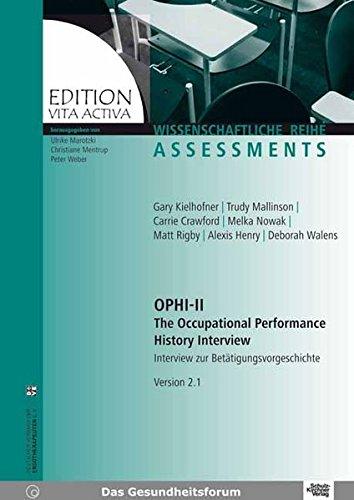 OPHI-II. The Occupational Performance History Interview: Interview zur Betätigungsvorgeschichte (Version 2.1) - Ergotherapeutische Arbeitshilfen
