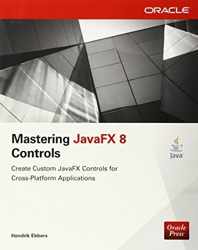 Mastering JavaFX 8 Controls (Oracle Press) by Ebbers (2014-08-01) par Ebbers;