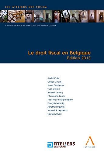 Le droit fiscal en Belgique: Édition 2013 (Les Ateliers des FUCaM) par Collectif