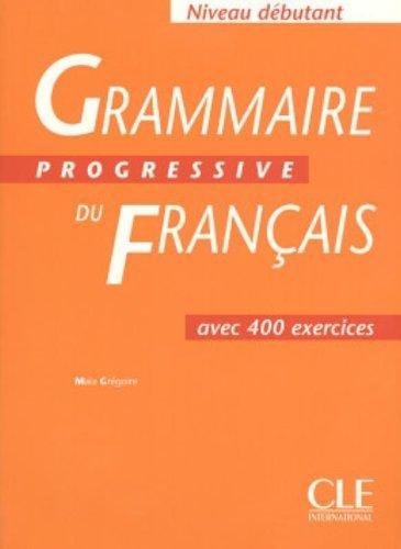 Grammaire Progressive Du Francais: Debutant (French Edition) by Gregoire, Maia, Merlo, Gracia (2005) Paperback
