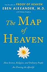The Map of Heaven: How Science, Religion, and Ordinary People Are Proving the Afterlife (English Edition)