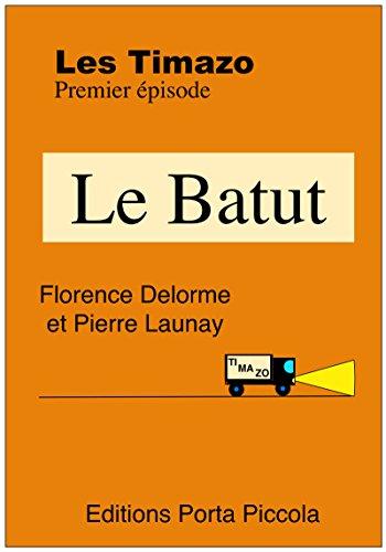 Les Timazo - Le Batut: Premier épisode