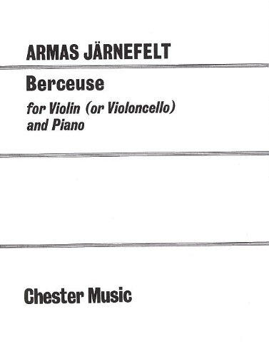 Armas Jarnefelt: Berceuse for Violin (Cello) and Piano