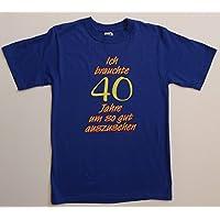 Sprüche–Camiseta para 40cumpleaños, tela, blau mit gelb/rotem Aufdruck, XL