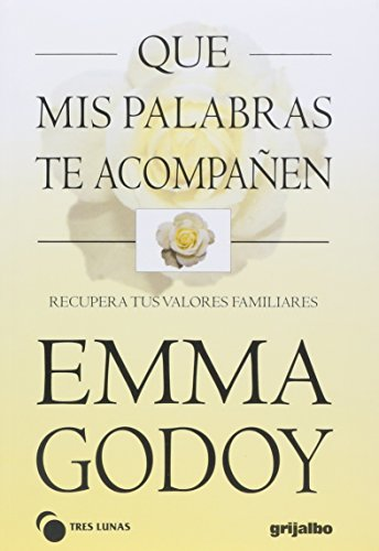 Descargar Libro Que mis palabras te acompañen / That my words accompanying you: Recupera tus valores familiares / Recover Your Family Values de Emma Godoy