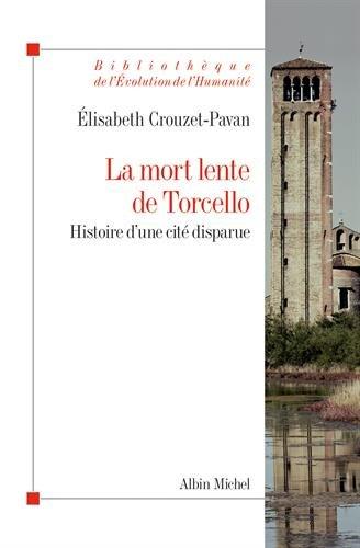 La Mort lente de Torcello: Histoire d'une cité disparue