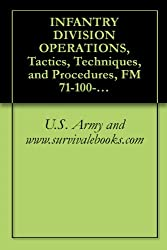 INFANTRY DIVISION OPERATIONS, Tactics, Techniques, and Procedures, FM 71-100-2, Military Manual
