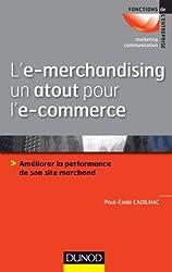 L'e-merchandising un atout pour l'e-commerce - Améliorer la performance de son site marchand: Améliorer la performance de son site marchand - Grand Prix Académie des Sciences commerciales 2014