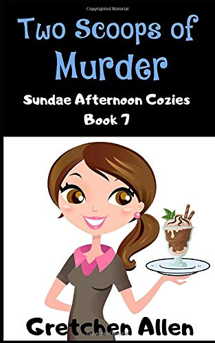 Two Scoops of Murder (Sundae Afternoon Cozy Mysteries, Band 7) Craft Ice Cream Scoop
