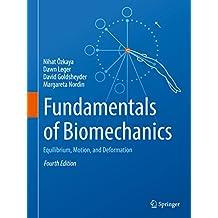 Fundamentals of Biomechanics: Equilibrium, Motion, and Deformation (English Edition)