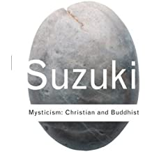 Mysticism: Christian and Buddhist (Routledge Classics) by D.T. Suzuki (2002-05-09)