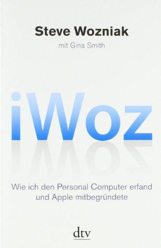 Deutscher Taschenbuch Verlag iWoz: Wie ich den Personal Computer erfand und Apple mitbegründete