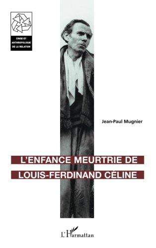 L'Enfance meurtrie de Louis-Ferdinand Céline