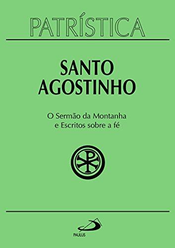 Patrística - O Sermão da Montanha e Escritos Sobre a Fé - Vol. (36 Di Santa)