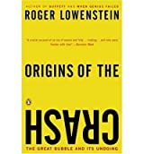 [ ORIGINS OF THE CRASH: THE GREAT BUBBLE AND ITS UNDOING ] Origins of the Crash: The Great Bubble and Its Undoing By Lowenstein, Roger ( Author ) Jan-2005 [ Paperback ]