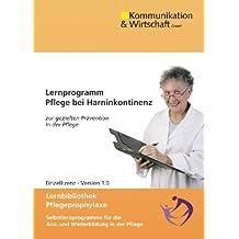 Lernprogramm Pflege bei Harninkontinenz / CD-ROM für Windows Vista/XP/2000/ME/98: zur gezielten Prävention in der Pflege