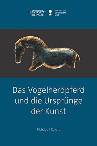 Das Vogelherdpferd und die Ursprünge der Kunst (Kleine Monographien des MUT)