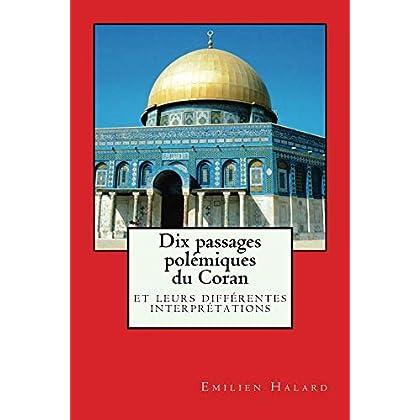 Dix passages polémiques du Coran: leurs différentes interprétations