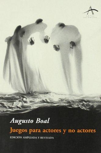 Juegos para actores y no actores (Artes escénicas) por Augusto Boal