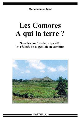les-comores-a-qui-la-terre-sous-les-conflits-de-propriete-les-realites-de-la-gestion-en-commun