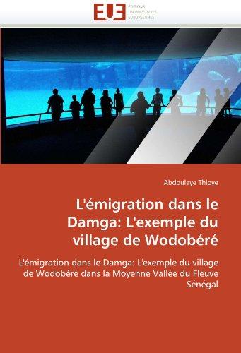 L''émigration dans le damga: l''exemple du village de wodobéré par Abdoulaye Thioye